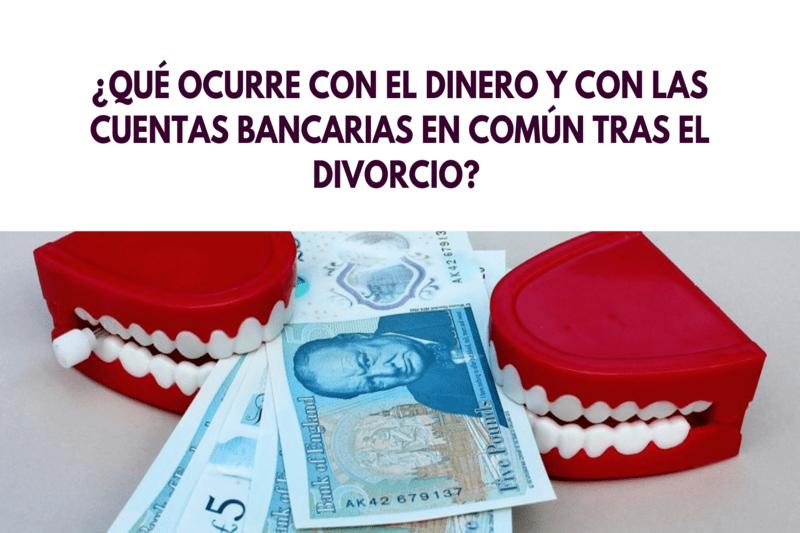 ¿Qué ocurre con el dinero y las cuentas en común tras el divorcio?